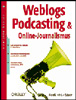 Details zum Titel: Weblogs, Podcasting & Online-Journalismus