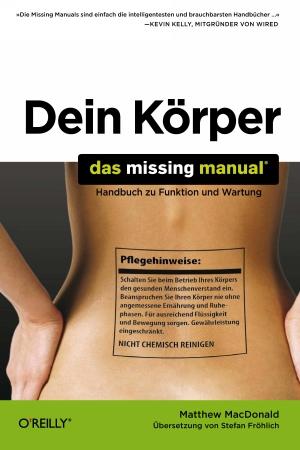 Dein Körper - Das Missing Manual
