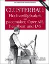 Clusterbau: Hochverfügbarkeit mit pacemaker, OpenAIS, heartbeat und LVS