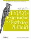 Zukunftssichere TYPO3-Extensions mit Extbase & Fluid