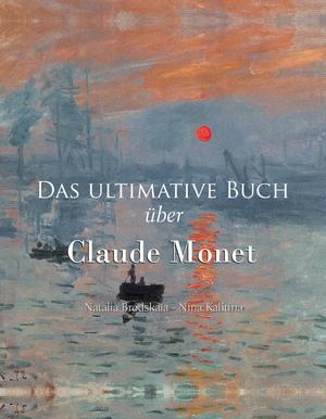 Das ultimative Buch über Claude Monet