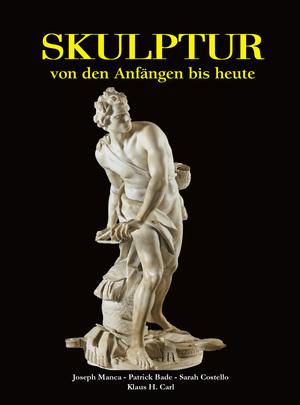 Skulptur - von den Anfängen bis heute