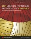 Vergrößerte Darstellung Cover: Zen oder die Kunst des Präsentationsdesigns. Externe Website (neues Fenster)