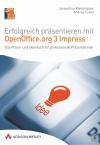 Erfolgreich präsentieren mit OpenOffice.org 3 Impress