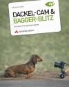 Dackel-Cam und Bagger-Blitz