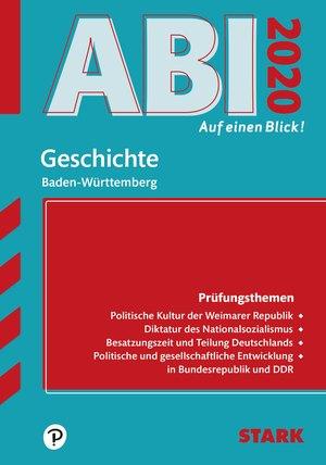 Abi auf einen Blick! Geschichte Baden-Württemberg 2020