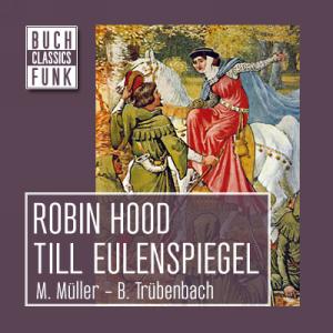 Robin Hood & Till Eulenspiegel