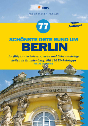 77 schönste Orte rund um Berlin