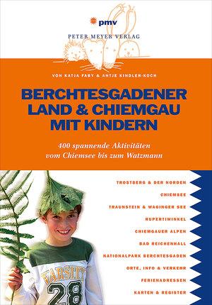 Berchtesgadener Land & Chiemgau mit Kindern