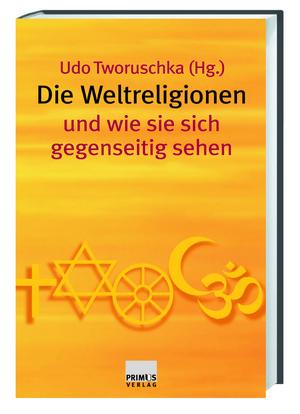 Die Weltreligionen und wie sie sich gegenseitig sehen
