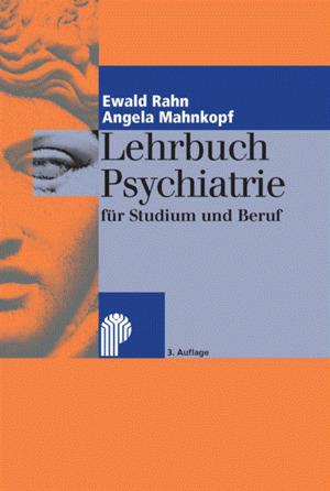 Lehrbuch Psychiatrie für Studium und Beruf