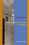 Basiswissen: Geschichte der Psychiatrie