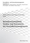 Betriebswirtschaftliche Ansätze und Instrumente des Gesundheitsmanagements