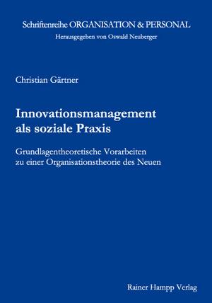 Innovationsmanagement als soziale Praxis