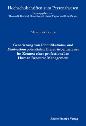 Generierung von Identifikations- und Motivationspotentialen älterer Arbeitnehmer im Kontext eines professionellen Human Resource Management