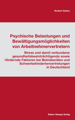 Psychische Belastungen und Bewältigungsmöglichkeiten von Arbeitnehmervertretern