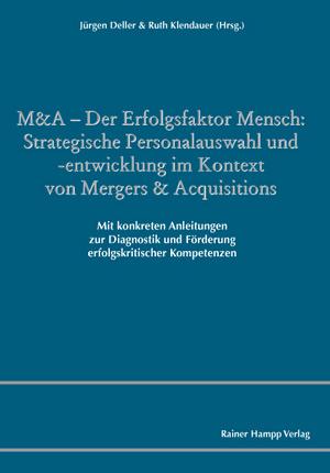 M&A - Der Erfolgsfaktor Mensch: Strategische Personalauswahl und -entwicklung im Kontext von Mergers & Acquisitions