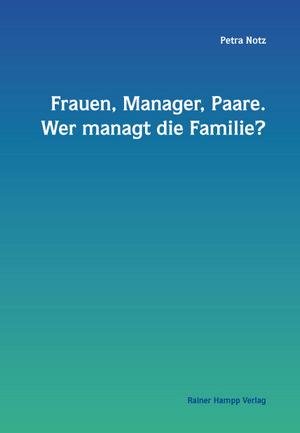 Frauen, Manager, Paare. Wer managt die Familie?