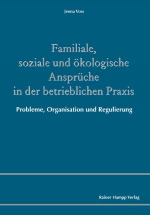 Familiale, soziale und ökologische Ansprüche in der betrieblichen Praxis
