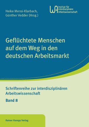 Geflüchtete Menschen auf dem Weg in den deutschen Arbeitsmarkt