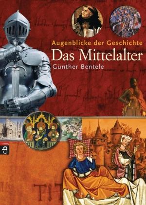 Augenblicke der Geschichte - Das Mittelalter