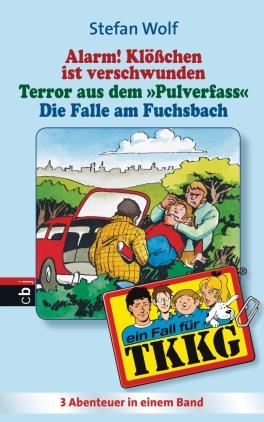 Alarm! Klösschen ist verschwunden/Terror aus dem Pulverfass/Die Falle im Fuchsbach