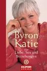 Byron Katie über Liebe, Sex und Beziehungen