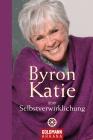 Byron Katie über Selbstverwirklichung