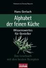 Vergrößerte Darstellung Cover: Alphabet der feinen Küche. Externe Website (neues Fenster)