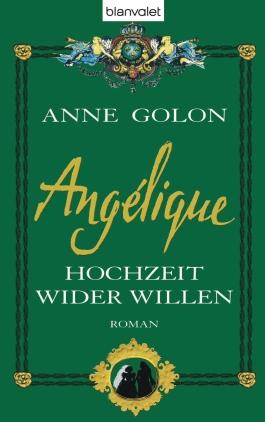 Angélique - Hochzeit wider Willen