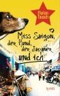 Miss Saigon, der Hund, der Japaner und ich