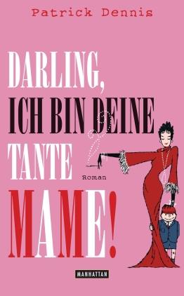 Darling, ich bin deine Tante Mame!