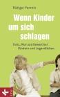 Vergrößerte Darstellung Cover: Wenn Kinder um sich schlagen. Externe Website (neues Fenster)