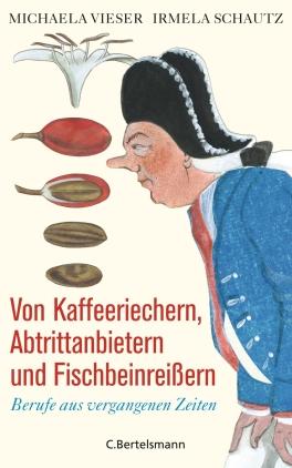 Von Kaffeeriechern, Abtrittanbietern und Fischbeinreißern