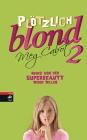 Vergrößerte Darstellung Cover: Plötzlich blond - Neues von der Superbeauty wider Willen. Externe Website (neues Fenster)