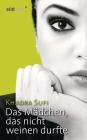 Vergrößerte Darstellung Cover: Das Mädchen, das nicht weinen durfte. Externe Website (neues Fenster)