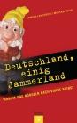 Deutschland, einig Jammerland