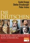 Die Deutschen - von Karl dem Großen bis Rosa Luxemburg
