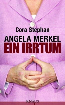 Angela Merkel, ein Irrtum