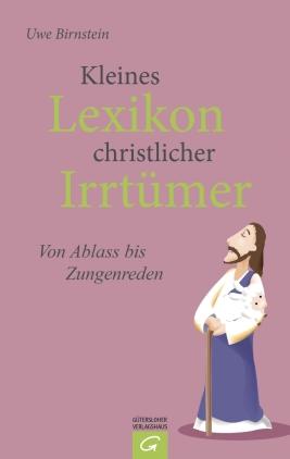 Kleines Lexikon christlicher Irrtümer