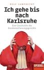 Vergrößerte Darstellung Cover: Ich gehe bis nach Karlsruhe. Externe Website (neues Fenster)