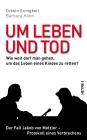 Vergrößerte Darstellung Cover: Um Leben und Tod. Externe Website (neues Fenster)