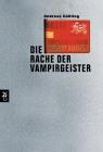 Vergrößerte Darstellung Cover: Die Rache der Vampirgeister. Externe Website (neues Fenster)