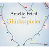 "Amelie Fried liest ""Glücksspieler"""