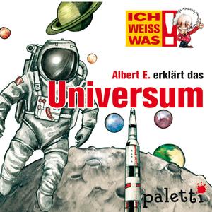 Ich weiß was - Albert E. erklärt das Universum