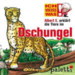 Ich weiß was - Albert E. erklärt die Tiere im Dschungel