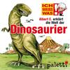 Ich weiß was - Albert E. erklärt die Welt der Dinosaurier
