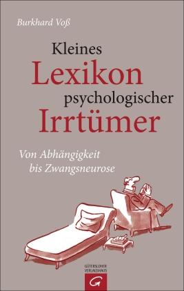 Kleines Lexikon psychologischer Irrtümer