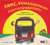 Anne, Bankräuberkurt und der Plastiktütenschatz