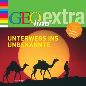 GEOlino extra Hör-Bibliothek - Unterwegs ins Unbekannte